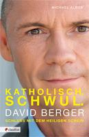 Katholisch. Schwul. David Berger